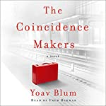 The Coincidence Makers: A Novel | Yoav Blum