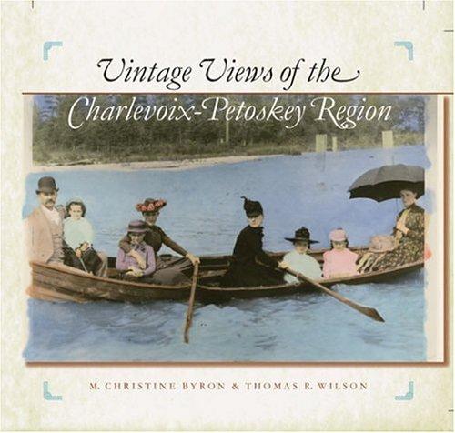 Read Online Vintage Views of the Charlevoix-Petoskey Region pdf