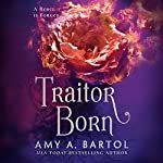 Traitor Born: Secondborn, Book 2 | Amy A. Bartol