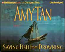 Saving fish from drowning amy tan 9781597377317 amazon for Saving fish from drowning