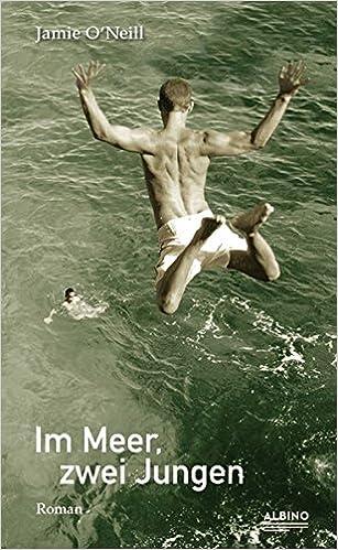 Jamie O'Neill: Im Meer, zwei Jungen; schwule Literatur alphabetisch nach Titeln