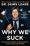 img - for Why We Suck: A Feel Good Guide to Staying Fat, Loud, Lazy and Stupid book / textbook / text book