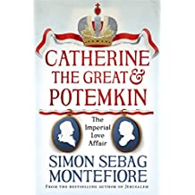 Catherine the Great and Potemkin: The Imperial Love Affair (English Edition)