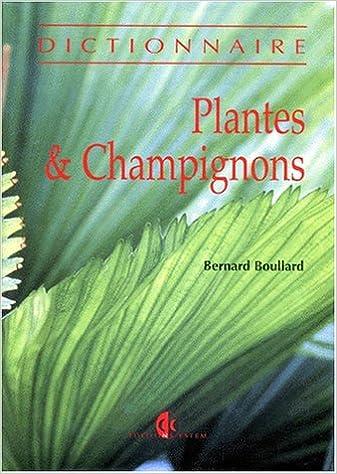 Lire en ligne Plantes & champignons : Dictionnaire epub pdf