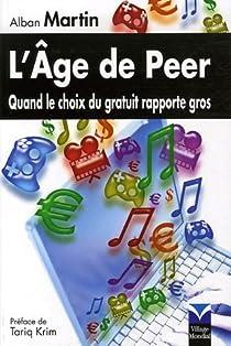 L'âge de Peer : Quand le choix du gratuit rapporte gros par Martin