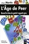 L'âge de Peer : Quand le choix du gratuit rapporte gros par Alban Martin