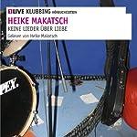 Keine Lieder über Liebe: Ellens Tagebuch   Heike Makatsch
