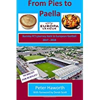 From Pies To Paella: Burnley FC's journey back to European football 2017-18: Volume 4 (Burnley FC - The Premier League Diaries)