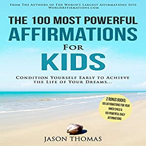 The 100 Most Powerful Affirmations for Kids Audiobook