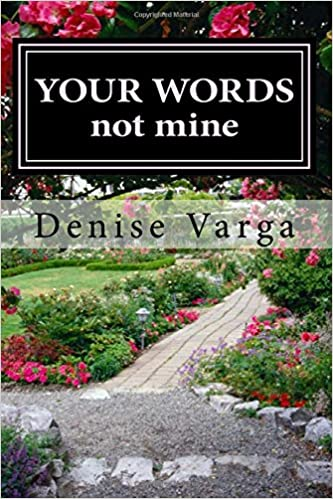 Amazon com: Y O U R W O R D S, not mine: Poems The LORD Has