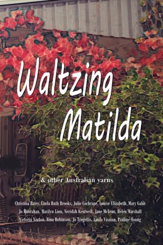 Waltzing Matilda: ...and other Australian yarns (Matilda Collection Waltzing)