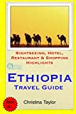 Ethiopia Travel Guide: Sightseeing, Hotel, Restaurant & Shopping Highlights