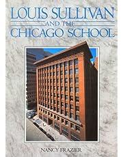 Louis Sullivan: And the Chicago School