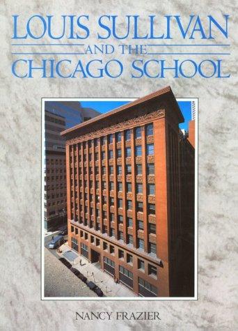 Louis Sullivan And The Chicago School Amazon De Nancy Frazier