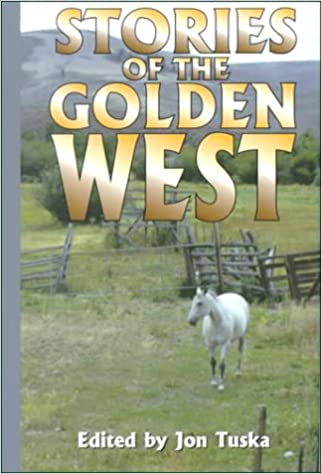 Stories Of The Golden West: Bk.1: A Western Trio por Jon Tuska Gratis