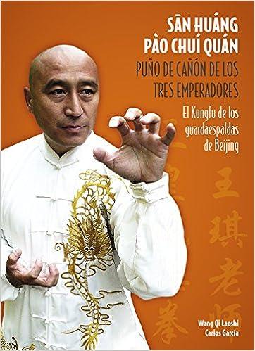 Ebooks para android San Huáng Pào Chuí Quan. Puño De Cañón De Los Tres Emperadores. El Kungfu De Los Guardaespaldas De Beijing en español PDF ePub
