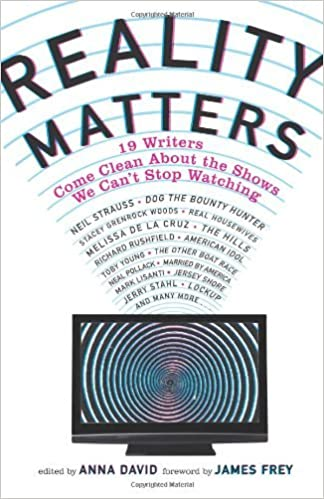 Reality matters 19 writers come clean about the shows we cant reality matters 19 writers come clean about the shows we cant stop watching kindle edition by anna david politics social sciences kindle ebooks fandeluxe Epub