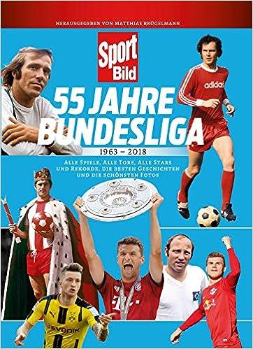 55 Jahre Bundesliga 1963-2018 Sportbild Geschichte LIGA Spiele Tabellen Buch NEU Sport