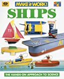 img - for Ships (Make It Work! Science Series) book / textbook / text book