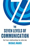 img - for The Seven Levels of Communication: Go from Relationships to Referrals book / textbook / text book