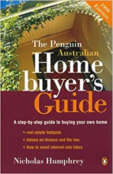 The Penguin Australian Home Buyer's Guide: A Step-by-Step Guide to Buying Your Own Home