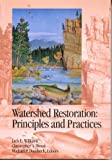 Watershed Restoration : Principles and Practices, Jack E.; Christopher A. Wood; Michael P., 1888569050