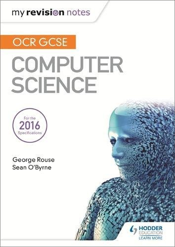 OCR GCSE Computer Science My Revision Notes