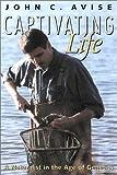 Captivating Life, John C. Avise, 1560989572