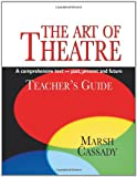 An Introduction to: the Art of Theatre, Marsh Cassady, 1566081408