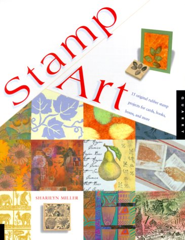Stamp Art: 15 Original Rubber Stamp Projects for Cards, Books, Boxes, and More