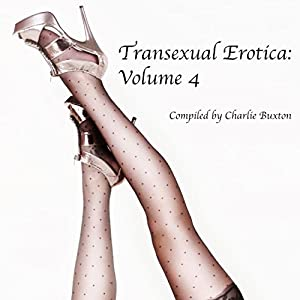 Transexual Erotica: Volume 4 Audiobook