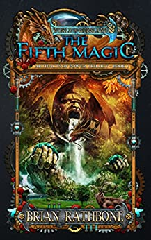 The Fifth Magic: Book One of the Artifacts of Power trilogy by [Rathbone, Brian]