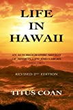Life in Hawaii: An Autobiographic Sketch of Mission Life and Labors (1835-1881); Revised 2nd Edition