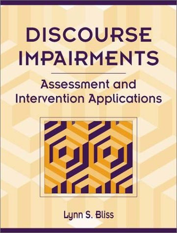 Discourse Impairments: Assessment and Intervention Applications