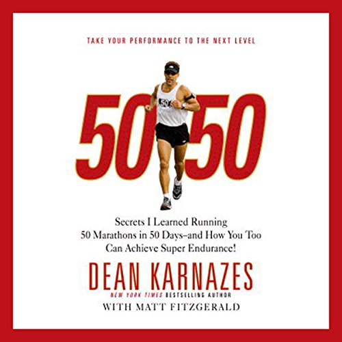 50/50: Secrets I Learned Running 50 Marathons in 50 Days - and How You Too Can Achieve Super Endurance! by Hachette Audio