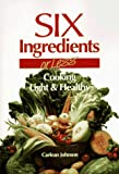 Six Ingredients or Less: Light & Healthy (Cookbooks and Restaurant Guides)