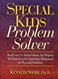 Special Kids Problem Solver, Kenneth Shore, 0787966193