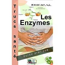 Les Enzymes Trucs Santé: Guide pratique (French Edition)