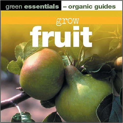 Book Grow Fruit: Green Essentials - Organic Guides