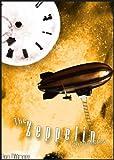 The Zeppelin Chronicles