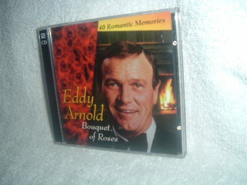 Bouquet of Roses, 40 Romantic Memories by Eddy Arnold ()