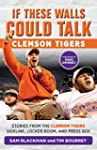 If These Walls Could Talk: Clemson Ti...