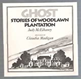 img - for Ghost Stories of Woodlawn Plantation book / textbook / text book
