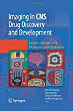 Imaging in CNS Drug Discovery and Development : Implications for Disease and Therapy, Borsook, David and Beccera, Lino R., 1489984747