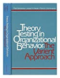 Theory Testing in Organizational Behavior : The Varient [i.e. Variant] Approach, Dansereau, Fred and Alutto, Joseph A., 0139144080