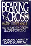 Image of Bearing the Cross: Martin Luther King Jr., and the Southern Christian Leadership Conference