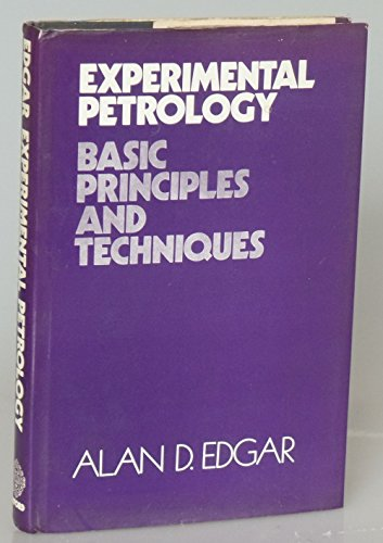 Experimental Petrology: Basic Principles and Techniques Alan D. Edgar