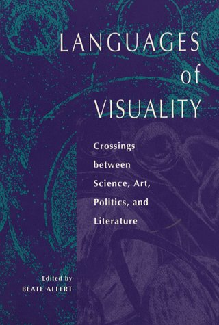 Languages of Visuality: Crossings between Science, Art, Politics, and Literature (Kritik: German Literary Theory and Cultural Studies Series) by Brand: Wayne State University Press