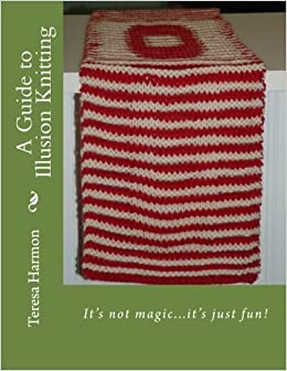 A Guide to Illusion Knitting: It's not magic, it's just fun!