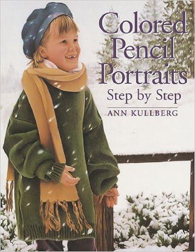 colored pencil portraits ann kullberg 9781581806397 amazon com books
